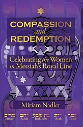 Compassion and Redemption-Celebrating the Women in Messiah's Royal Line