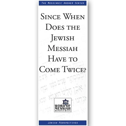 Why Would The Jewish Messiah Have to Come Twice?
