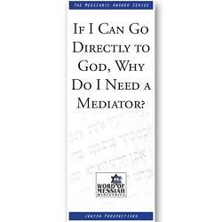 If I Can Go Directly to God, Why Do I Need a Mediator?