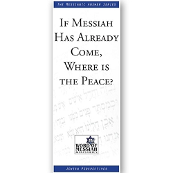 If Messiah Has Already Come, Then Why Isn't There Peace?