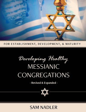 Developing Healthy Messianic Congregations: Revised & Expanded  (PDF)