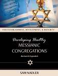 Developing Healthy Messianic Congregations: Revised & Expanded