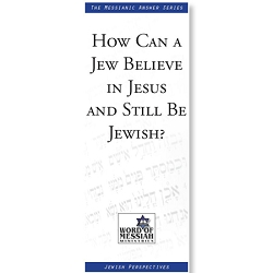 How Can a Jew Believe in Jesus and Still Be Jewish?