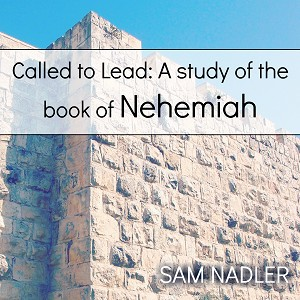 Called to Lead: A Study of the Book of Nehemiah (MP3)